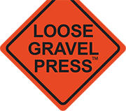 LooseGravelPress.com